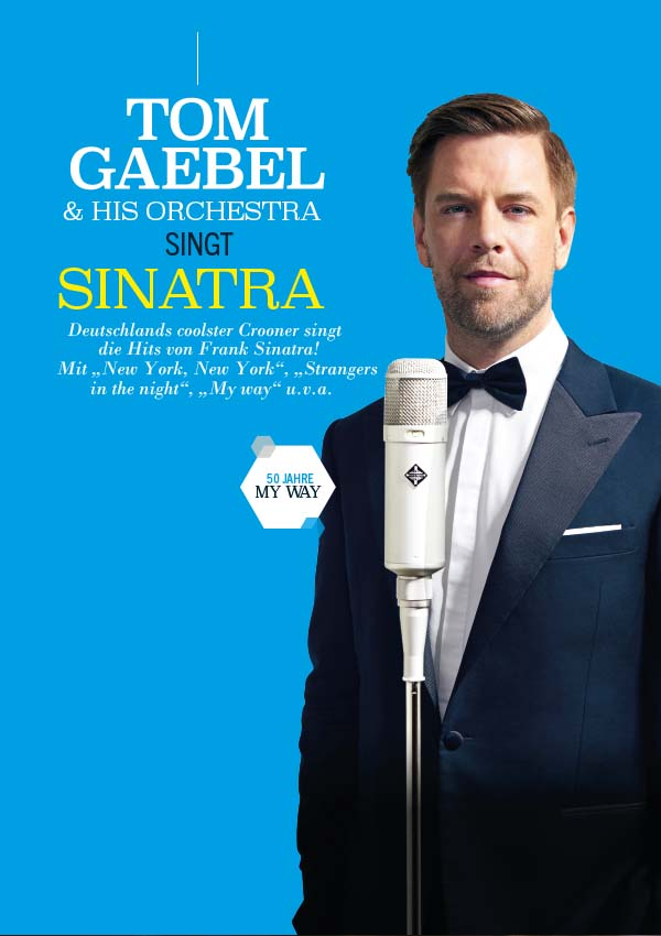 Tom Gaebel & his Orchestra … singt Sinatra