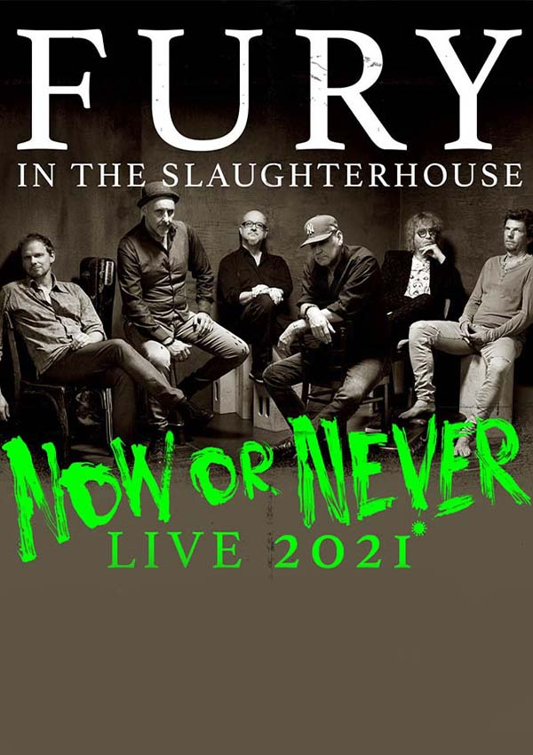 Fury in the Slaughterhouse – Now or Never 2021
